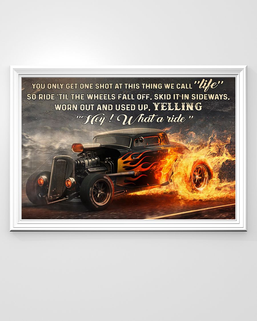 you only get one shot at this thing we call life so ride til the wheels fall off poster 2