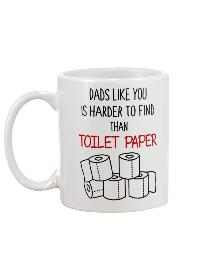 dads like you is harder to find than toilet paper mug 4
