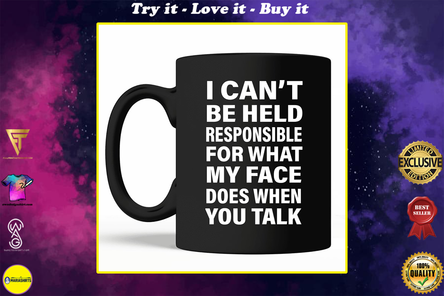 i cant be held responsible for what my face does when you talk mug