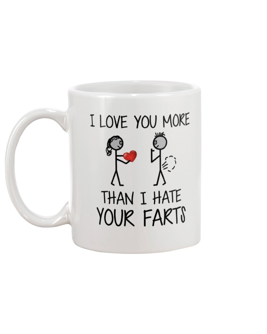 i love you more than i hate your farts mug 4