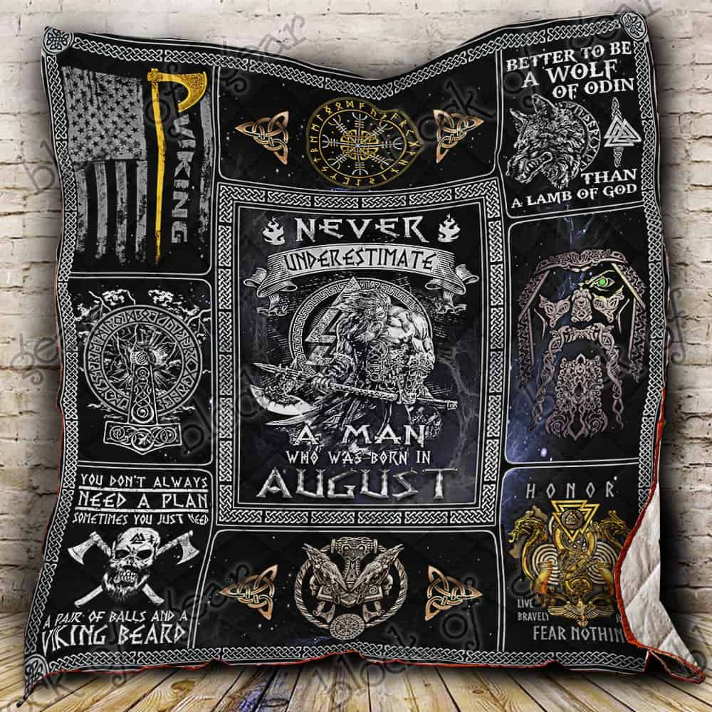 never underestimate a man who was born in august viking quilt 2