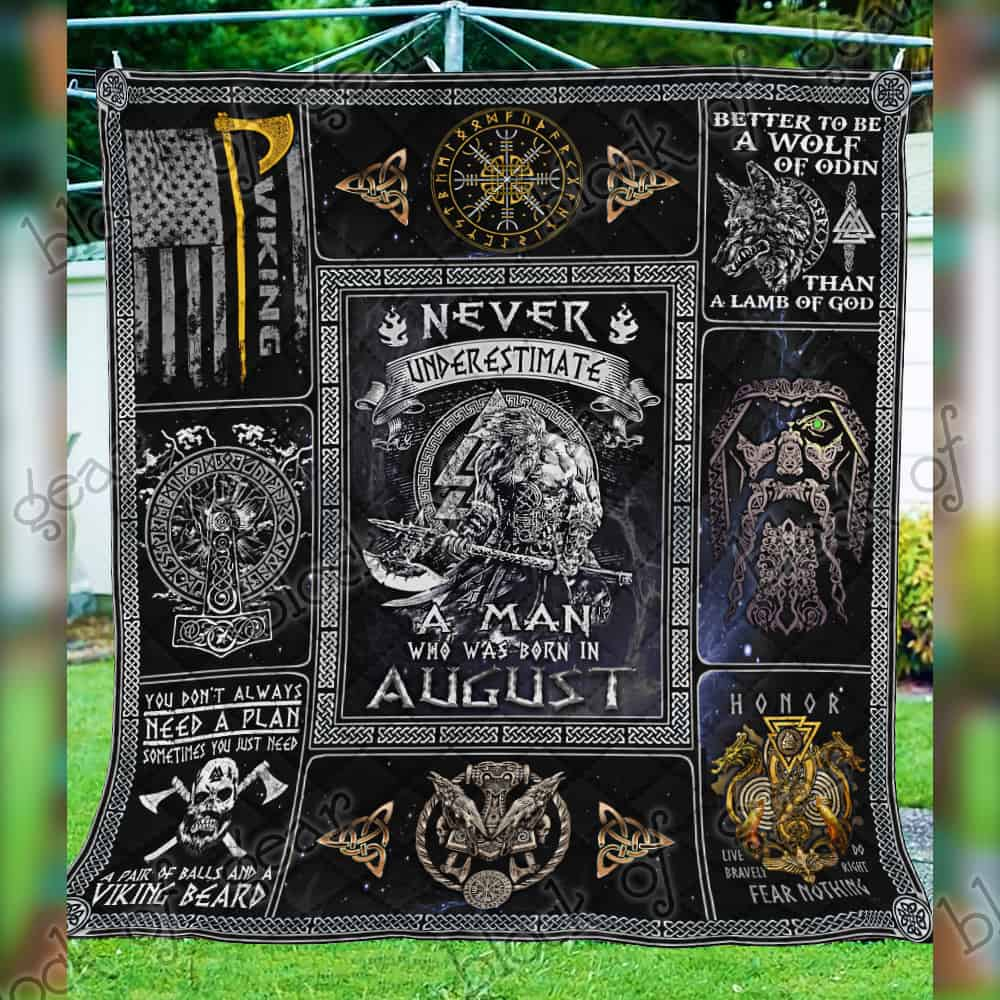 never underestimate a man who was born in august viking quilt 4