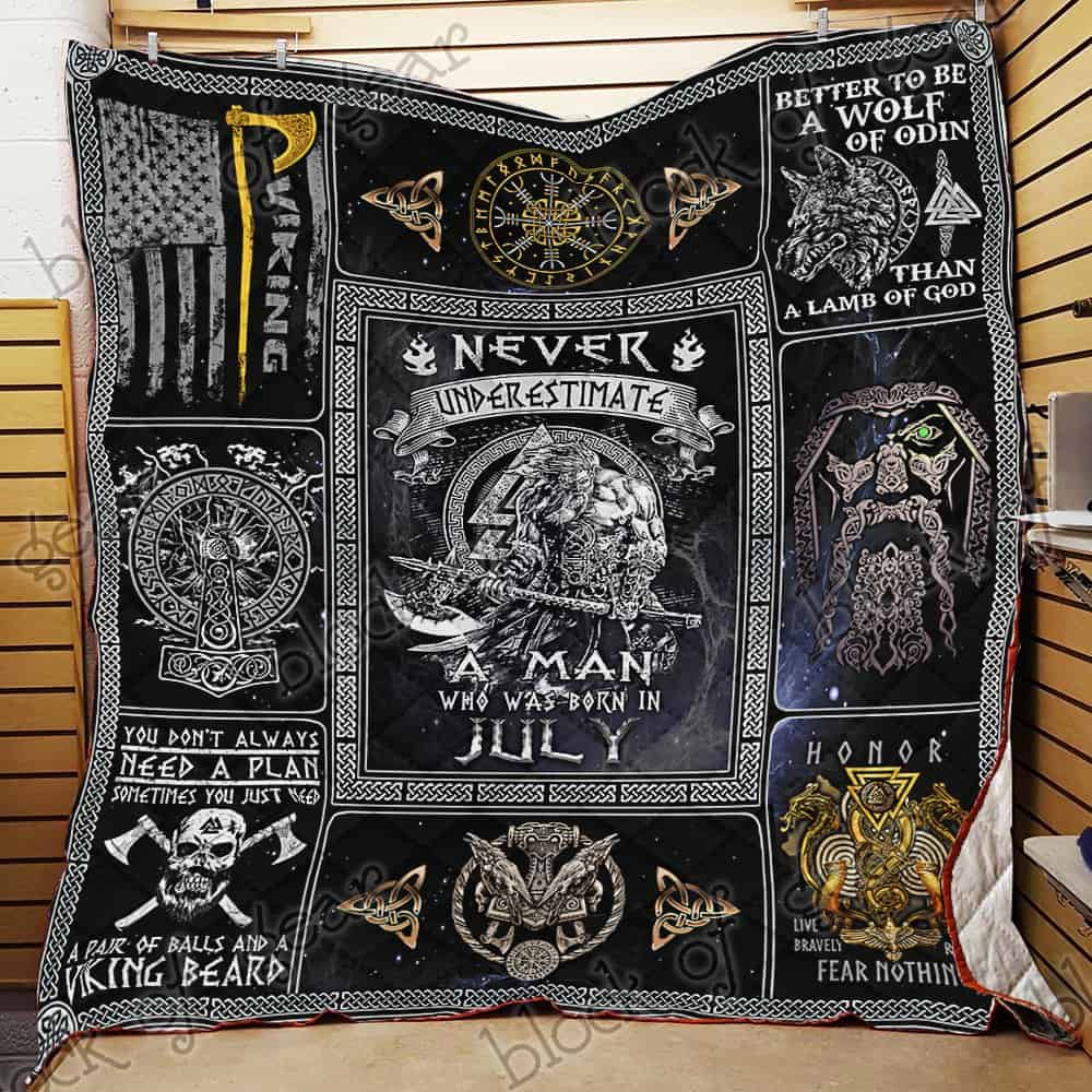 never underestimate a man who was born in july viking quilt 2