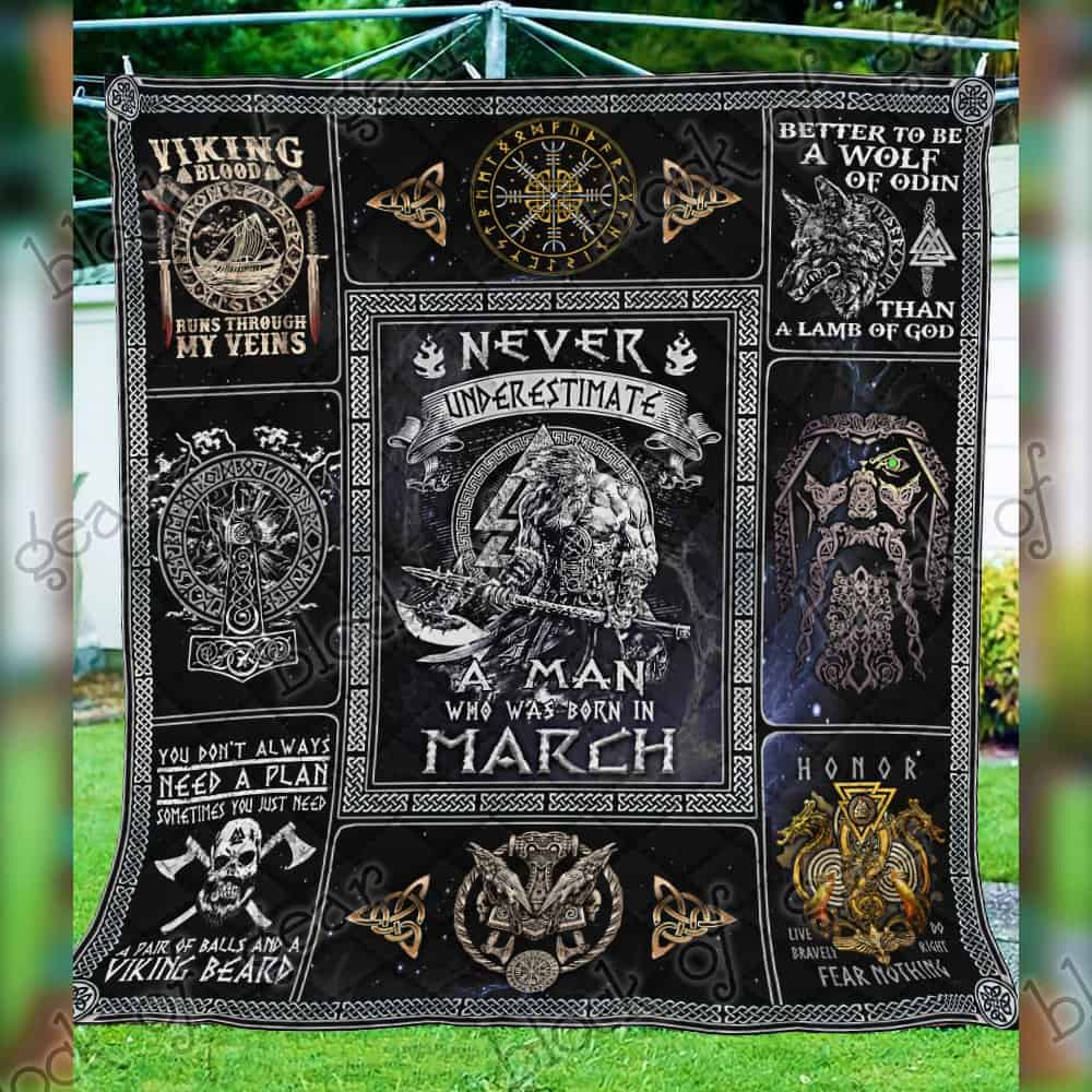never underestimate a man who was born in march viking quilt 5