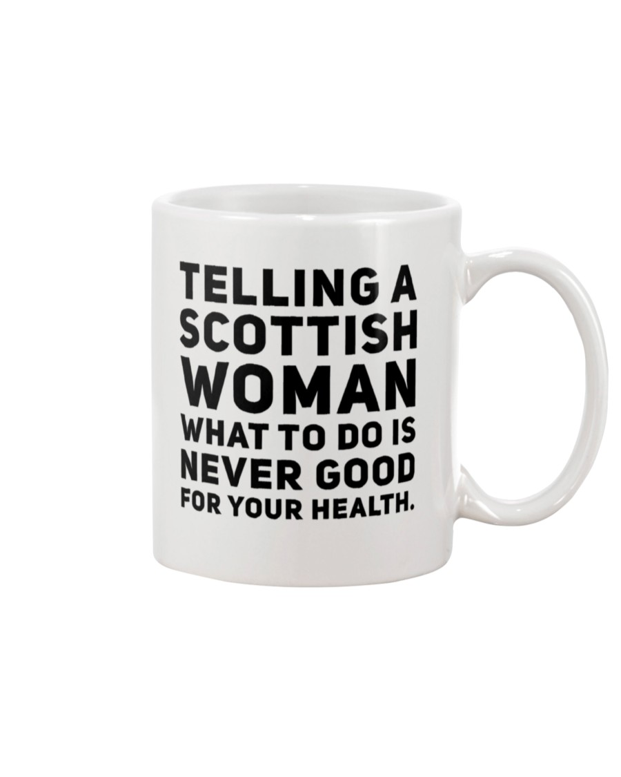 telling a scottish woman what to do i never good for your health mug 2