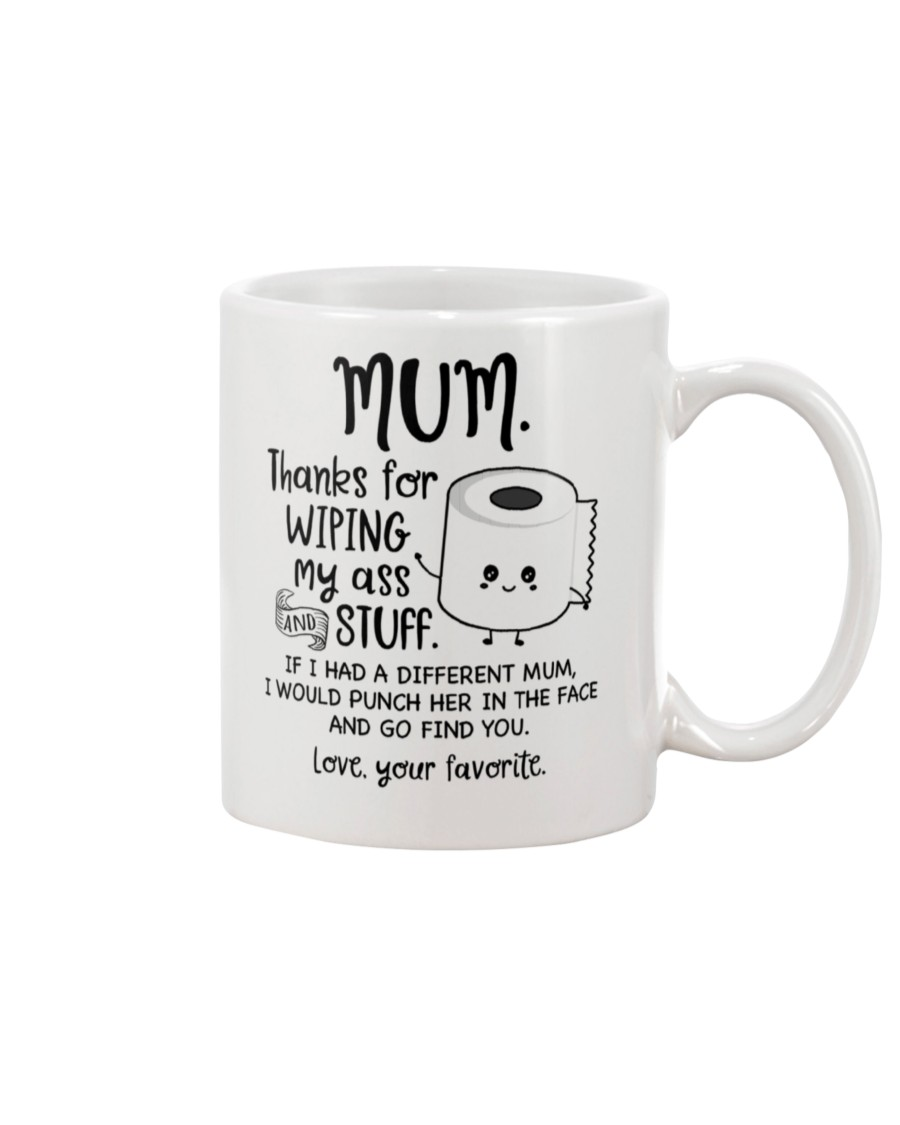 thanks for wiping my butt and stuff mom birthday gifts mug 2