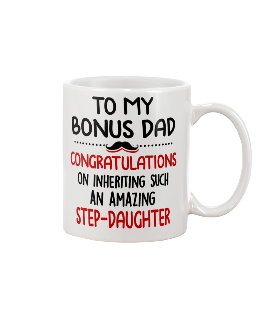 to my bonus dad congratulations on inheriting such an amazing step daughter happy father's day mug 2