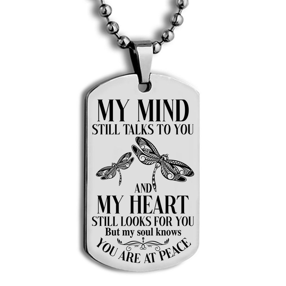 dragonfly my mind still talks to you and my heart still looks for you dog tag 3