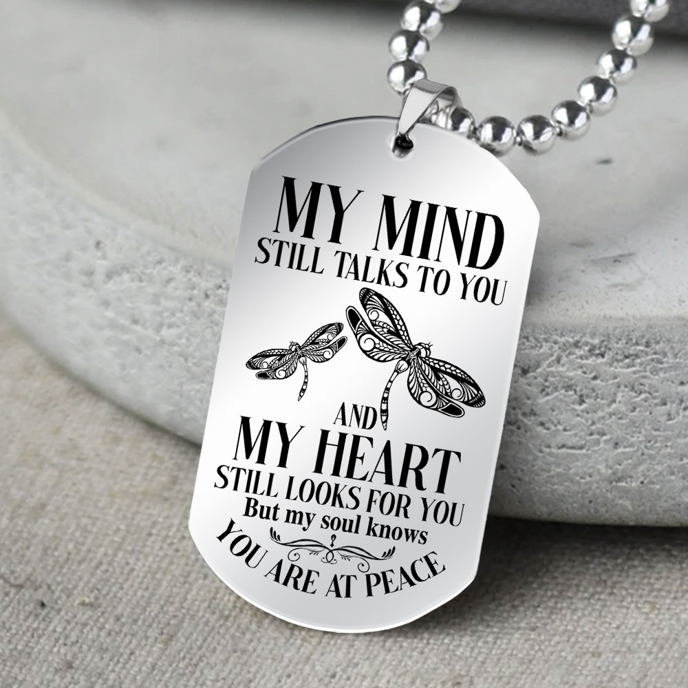 dragonfly my mind still talks to you and my heart still looks for you dog tag 5