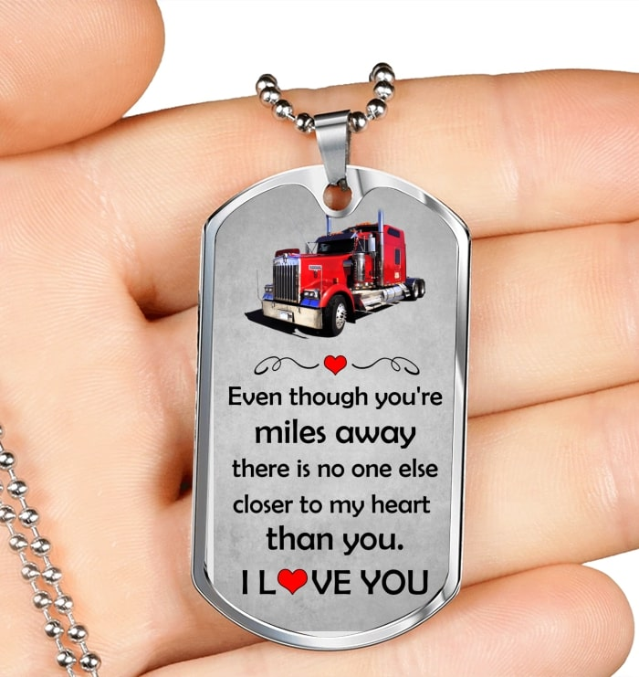 even though you're miles away i love you trucker dog tag 4