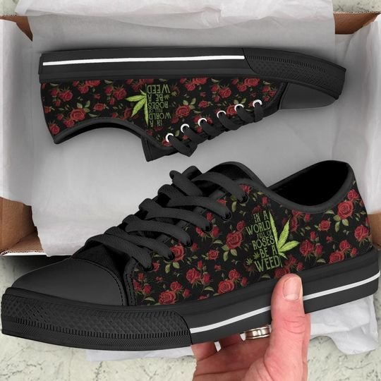 in a world full of rose be a weed low top shoes 1