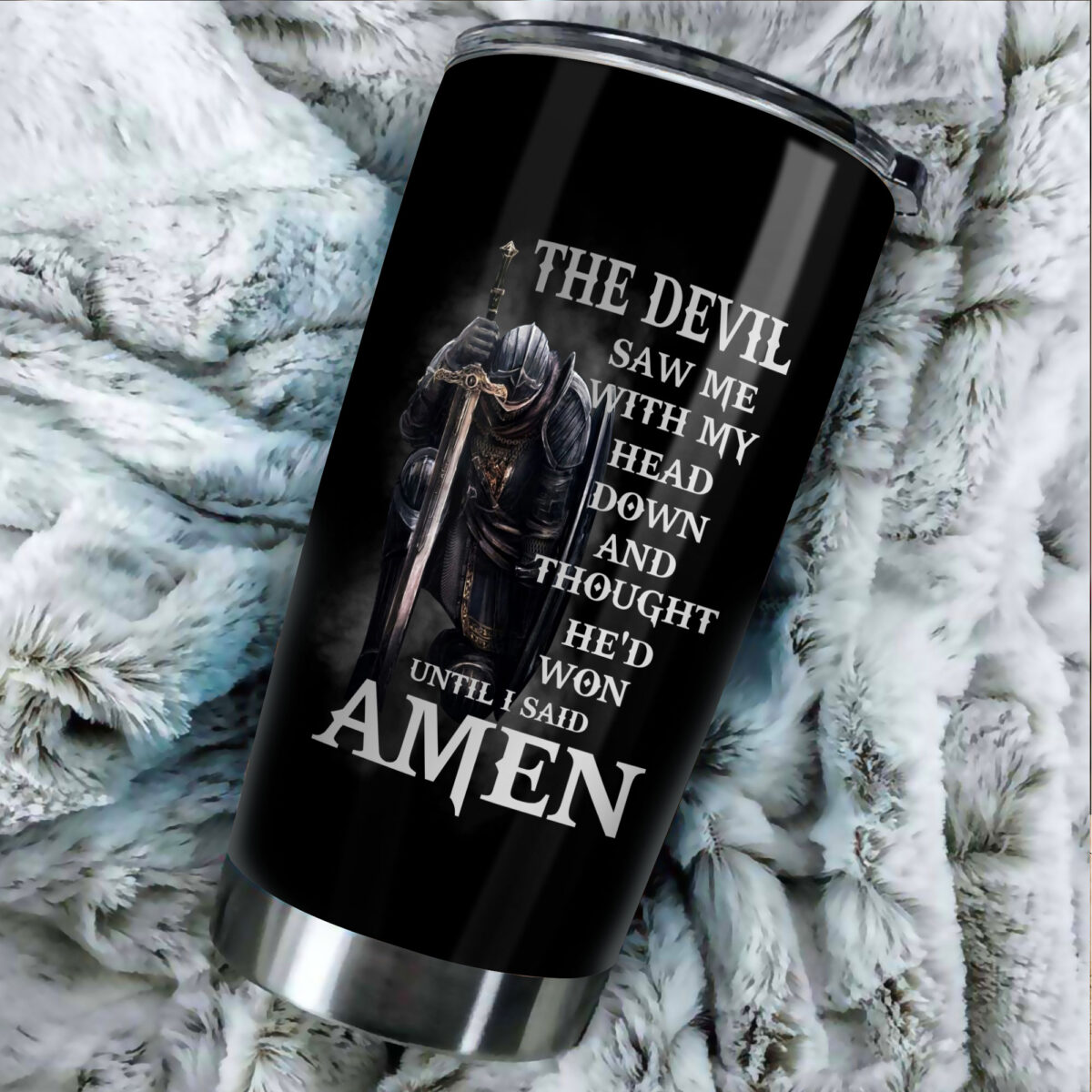 knights templar the devil saw me with my head down and thought hed won until i said amen stainless steel tumbler 5