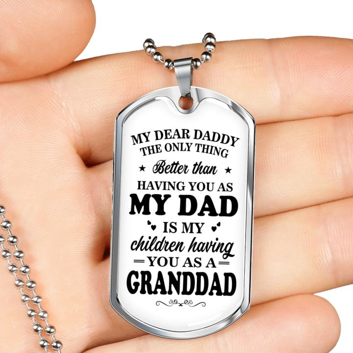 my dear daddy the only thing you as a granddad dog tag 3