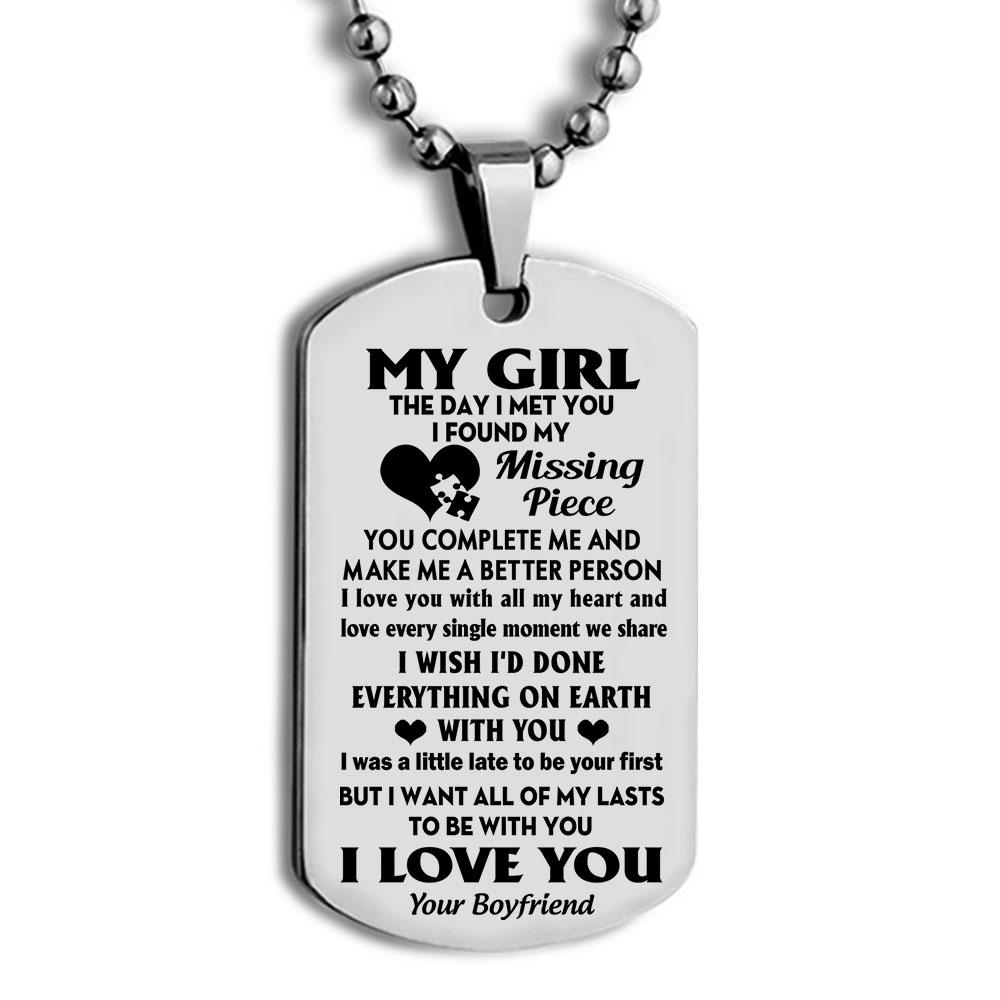 my girl i want all of my last to be with you i love you your boyfriend dog tag 2