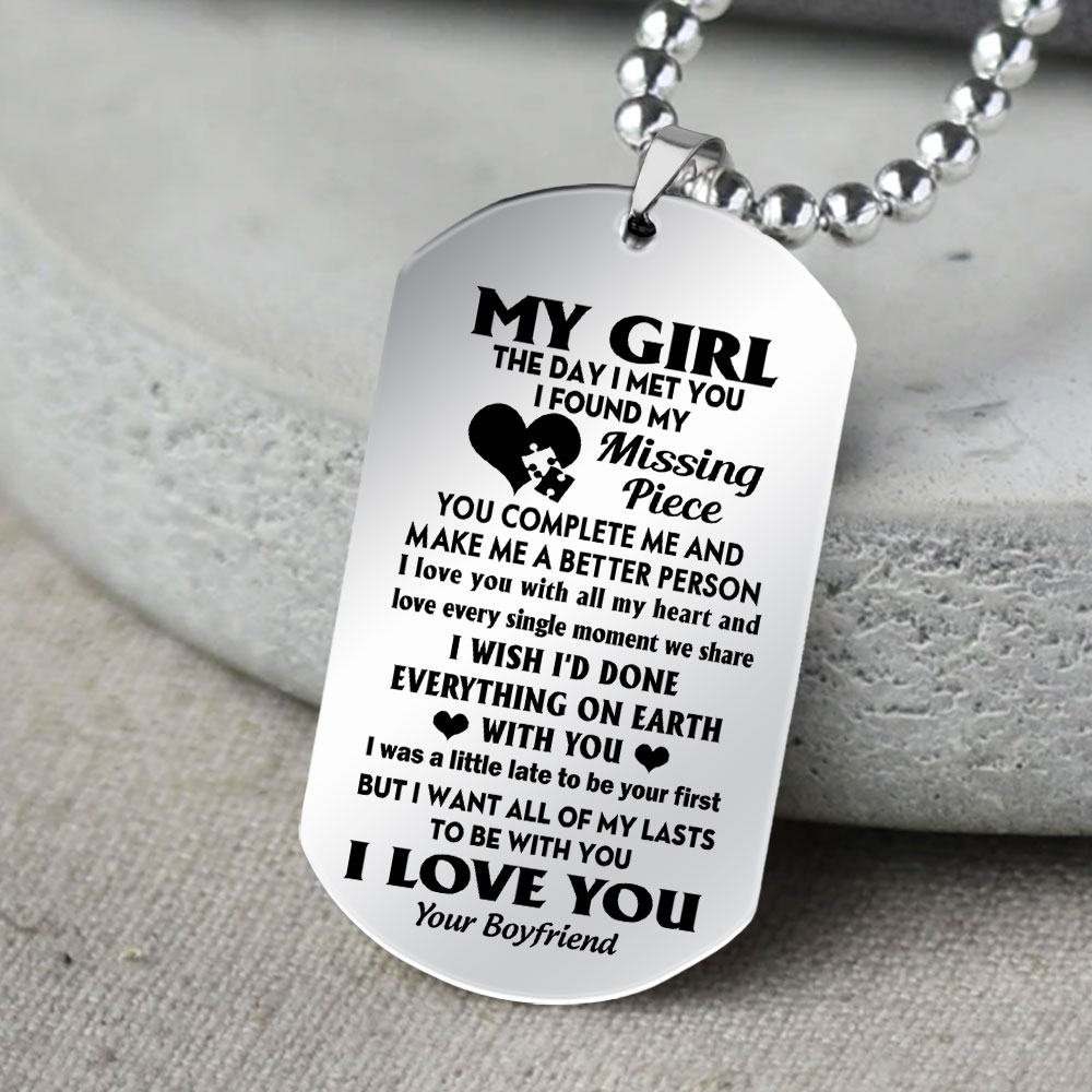 my girl i want all of my last to be with you i love you your boyfriend dog tag 4
