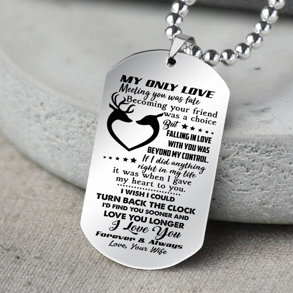 my only love meeting you was fate falling in love with you was beyond my control love your wife dog tag 5