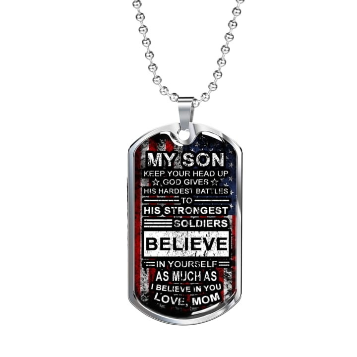 my son keep your head up i believe in you love your mom military dog tag 2