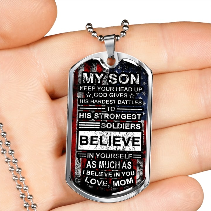 my son keep your head up i believe in you love your mom military dog tag 5