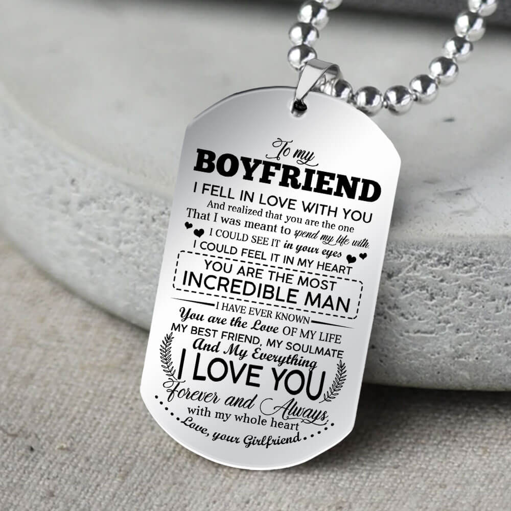 to my boyfriend i fell in love with you i love you forever and always love your girlfriend dog tag 4