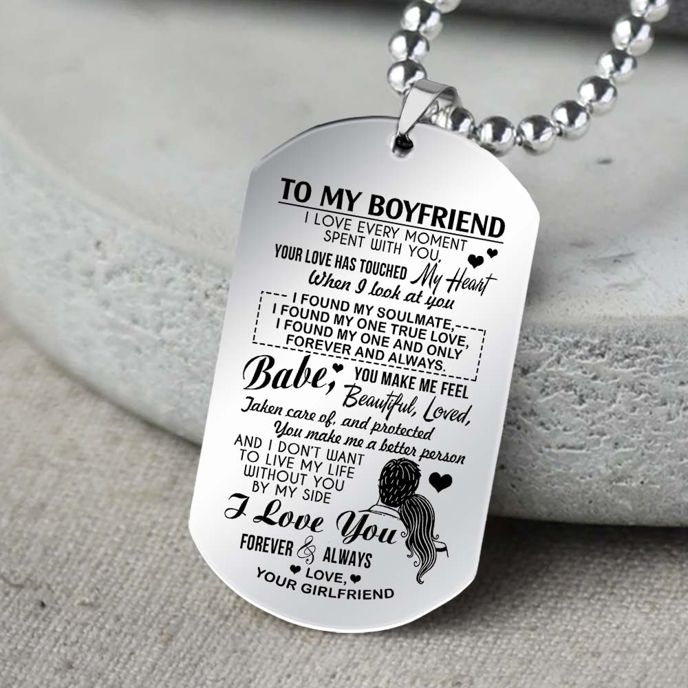 to my boyfriend i love every moment spent with you i love you forever and always love your girlfriend dog tag 5