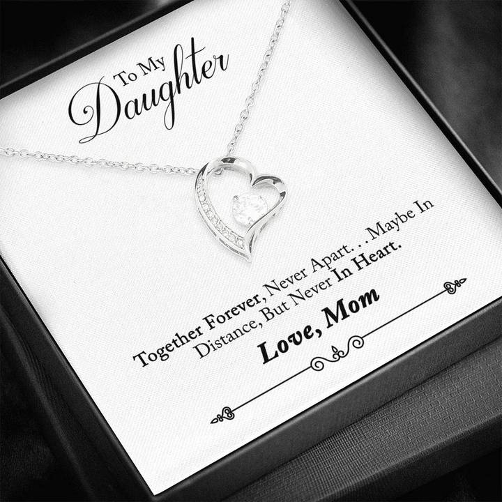 to my daughter together forever never apart maybe in distance love your mom hearts necklace 2