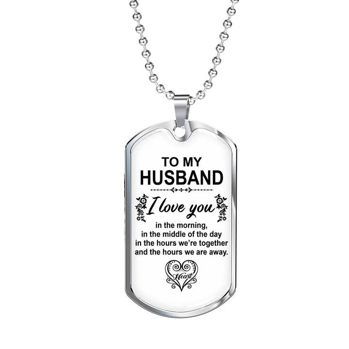 to my husband i love you in the morning heart dog tag 2
