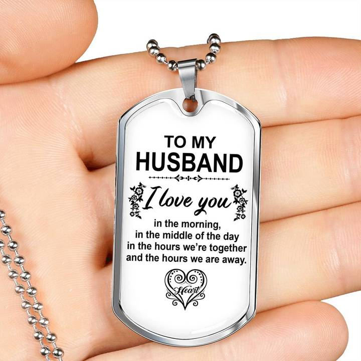 to my husband i love you in the morning heart dog tag 4