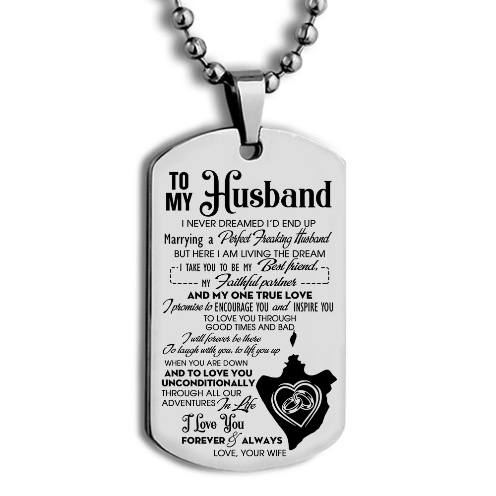 to my husband i never dreamed id end up you are my one true love love your wife dog tag 2