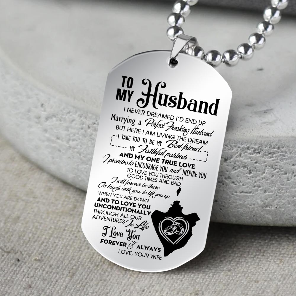to my husband i never dreamed id end up you are my one true love love your wife dog tag 5
