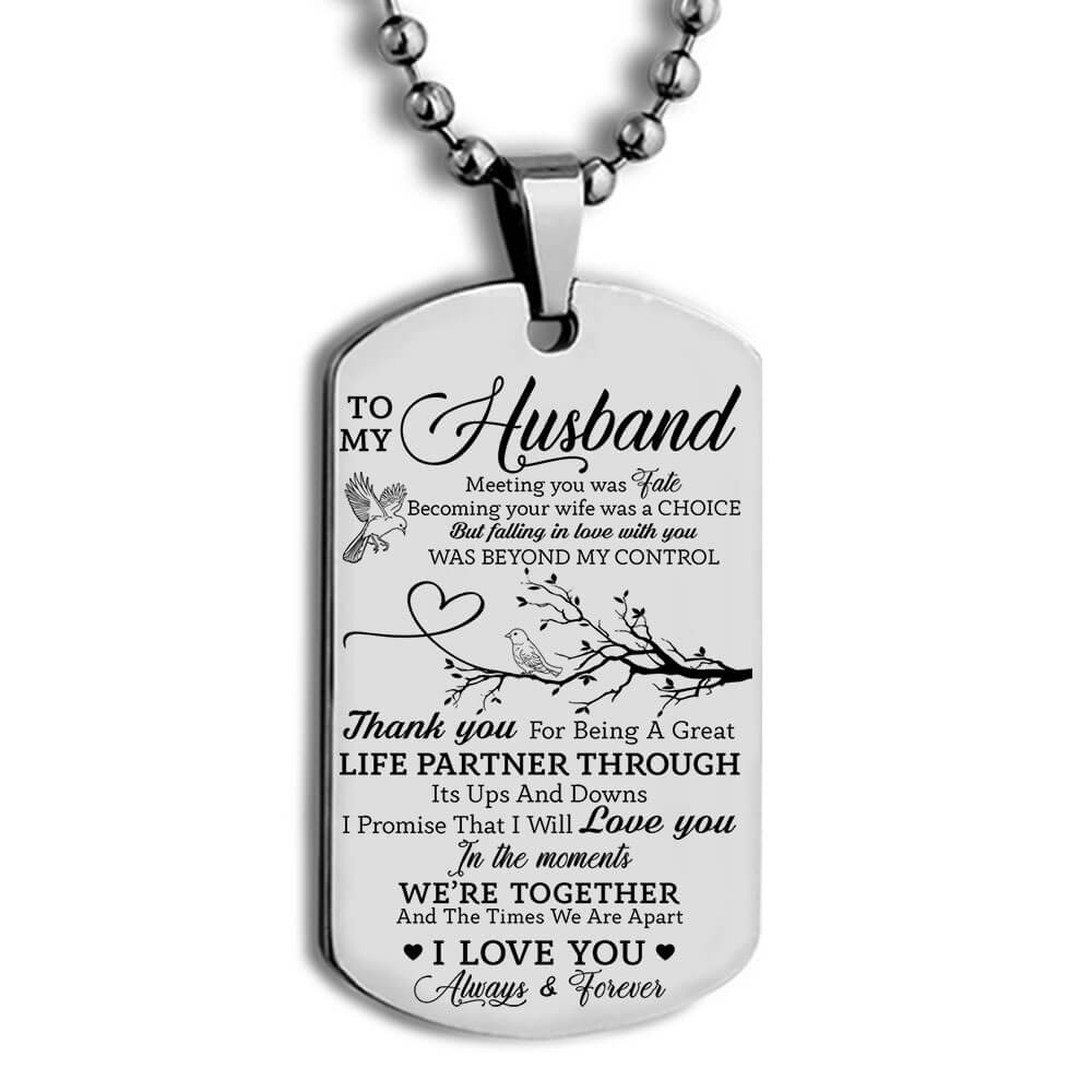 to my husband meeting you was fate i love you always and forever dog tag 3