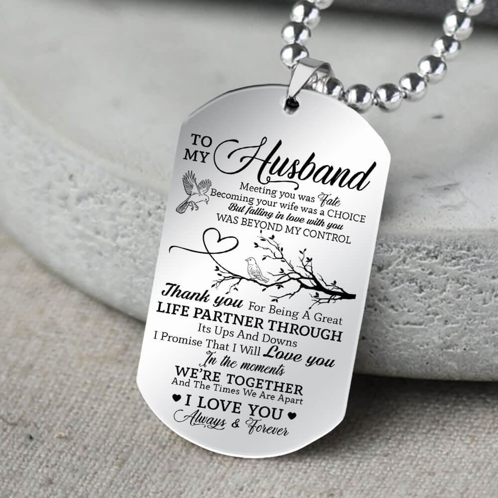 to my husband meeting you was fate i love you always and forever dog tag 5