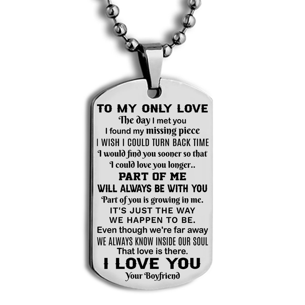 to my only love the day i met you i found my missing piece i love you your boyfriend dog tag 3