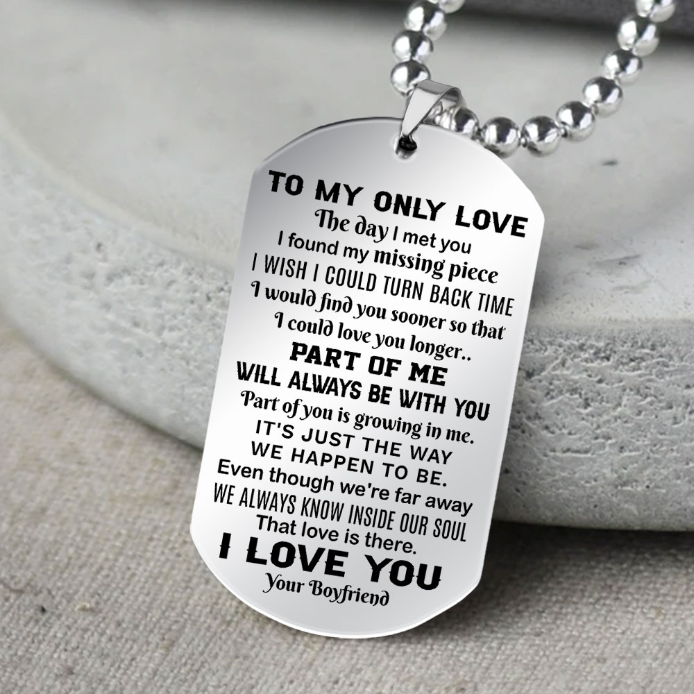 to my only love the day i met you i found my missing piece i love you your boyfriend dog tag 5