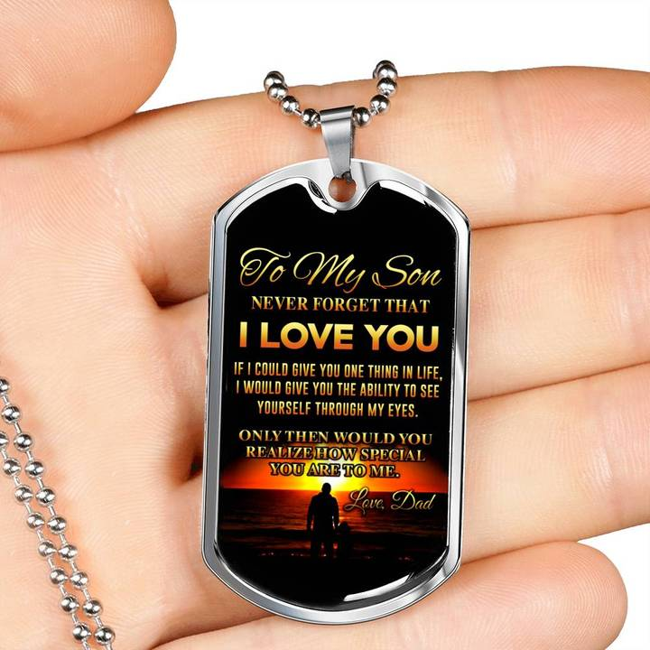 to my son never forget that i love you love your dad dog tag 3