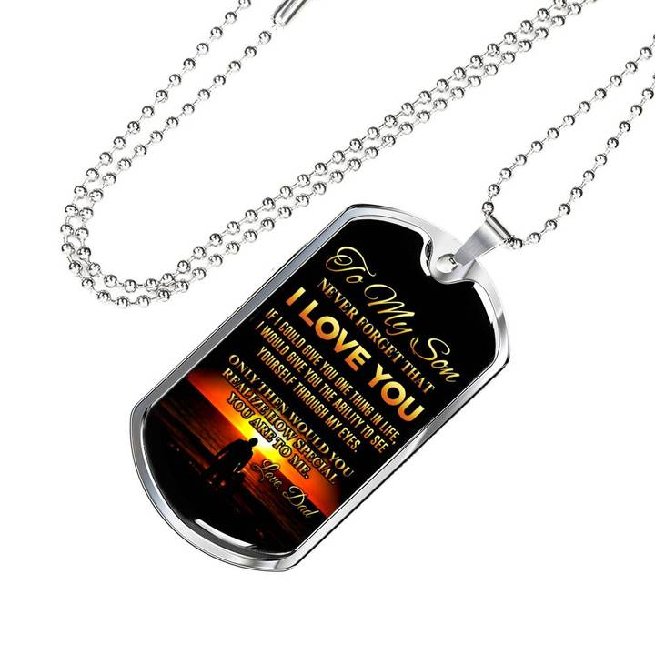 to my son never forget that i love you love your dad dog tag 4