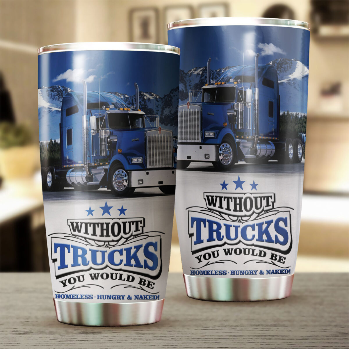 without trucks you would be all over print stainless steel tumbler 2