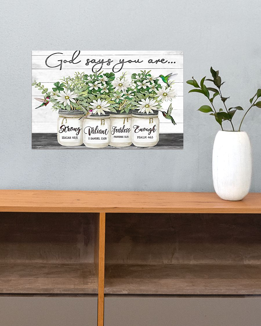 God says you are strong valiant fearless enough flower poster 4