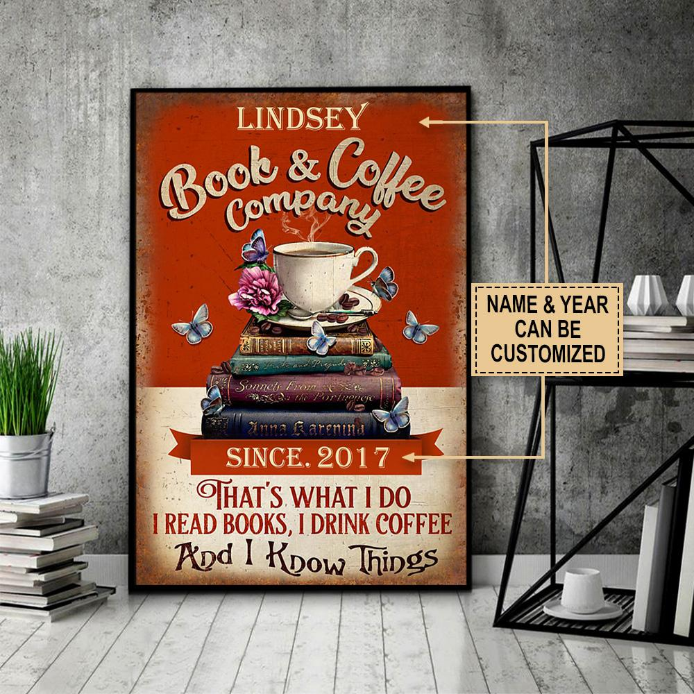 custom your name book and coffee company thats what i do i read books i drink coffee and i know things poster 4