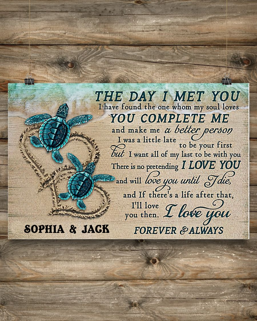 custom your name sea turtle the day i met you i love you poster 2