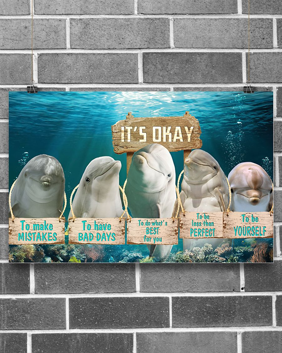 dolphin its okay to make mistakes to have bad days to be yourself poster 2