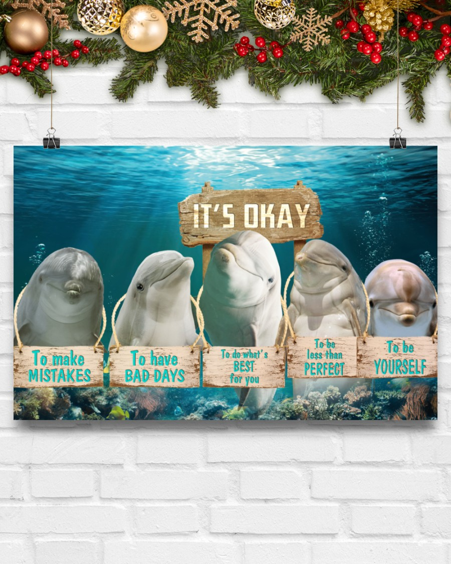 dolphin its okay to make mistakes to have bad days to be yourself poster 5
