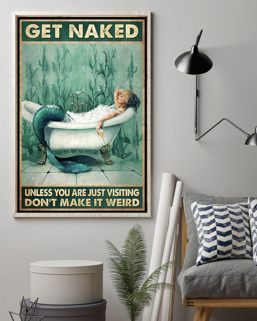mermaid get naked unless you are just visiting dont make it weird bathroom poster 3