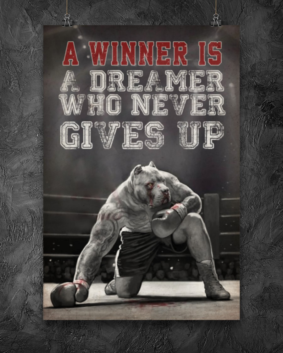 pit bull a winner is a dreamer who never give up boxing poster 2