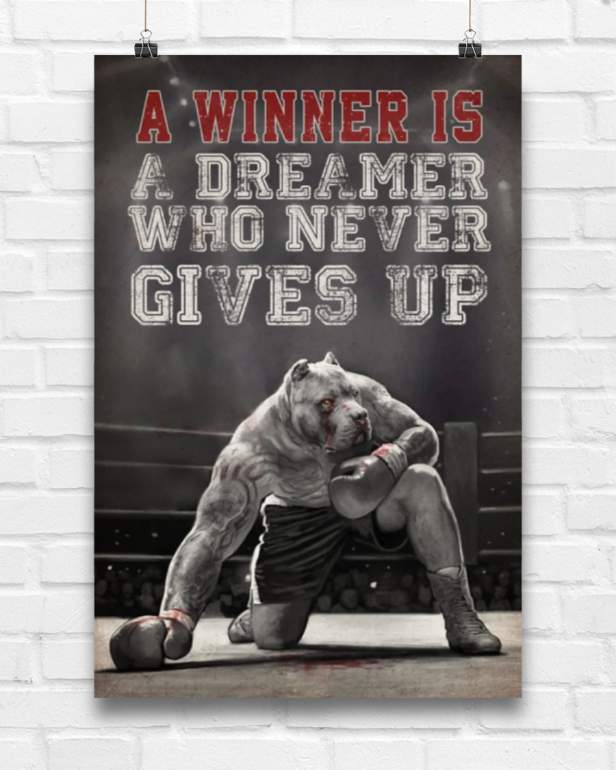 pit bull a winner is a dreamer who never give up boxing poster 5