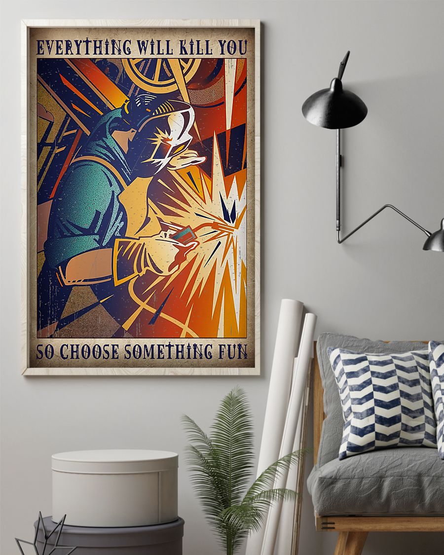 retro welder everything will kill you so choose something fun poster 3