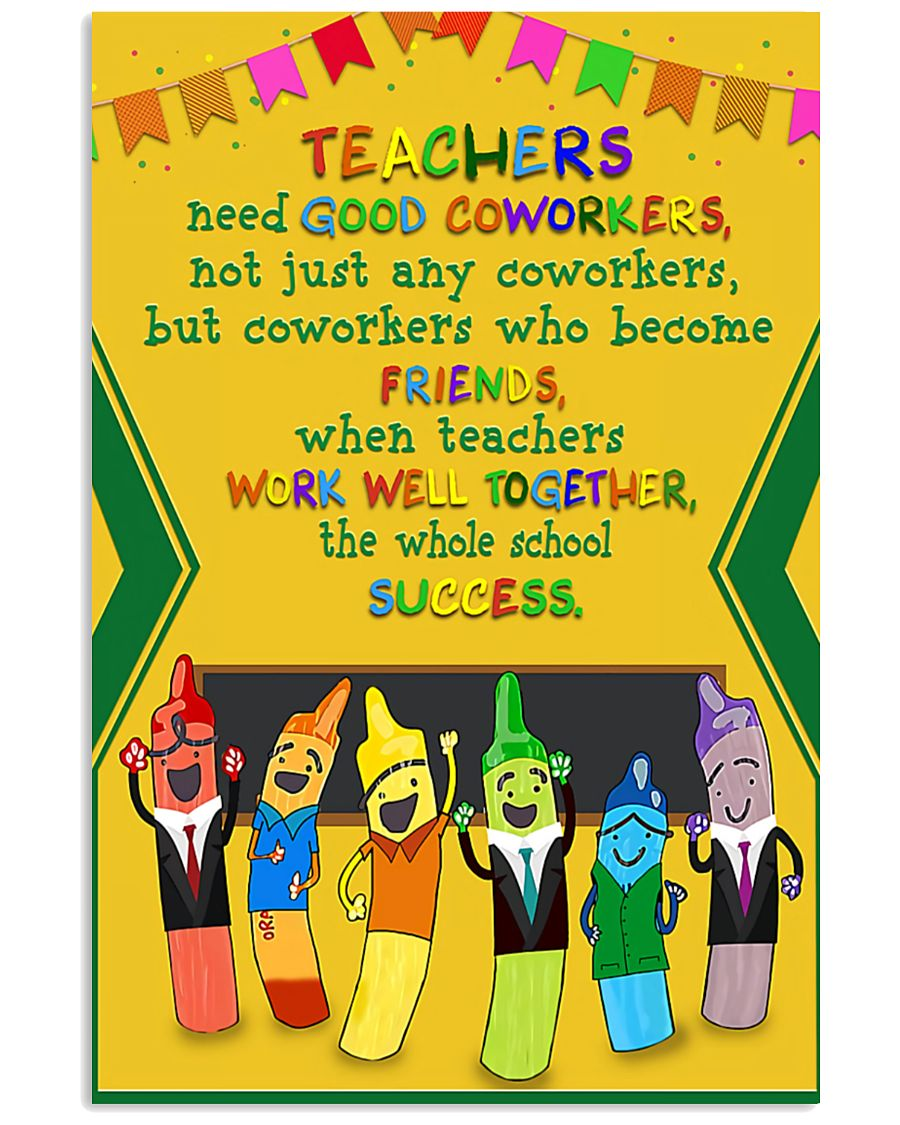 teacher need good coworkers not just any coworkers poster 2