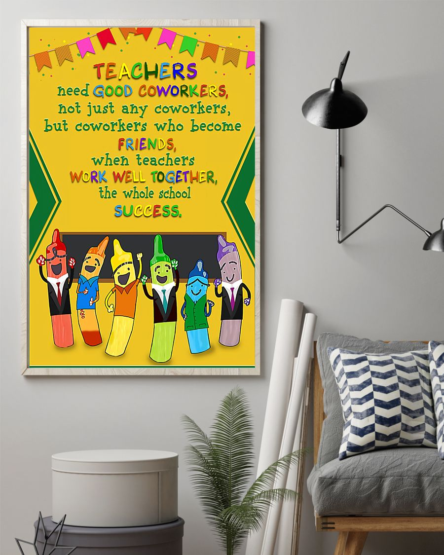 teacher need good coworkers not just any coworkers poster 3