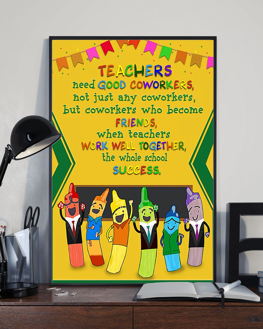 teacher need good coworkers not just any coworkers poster 4