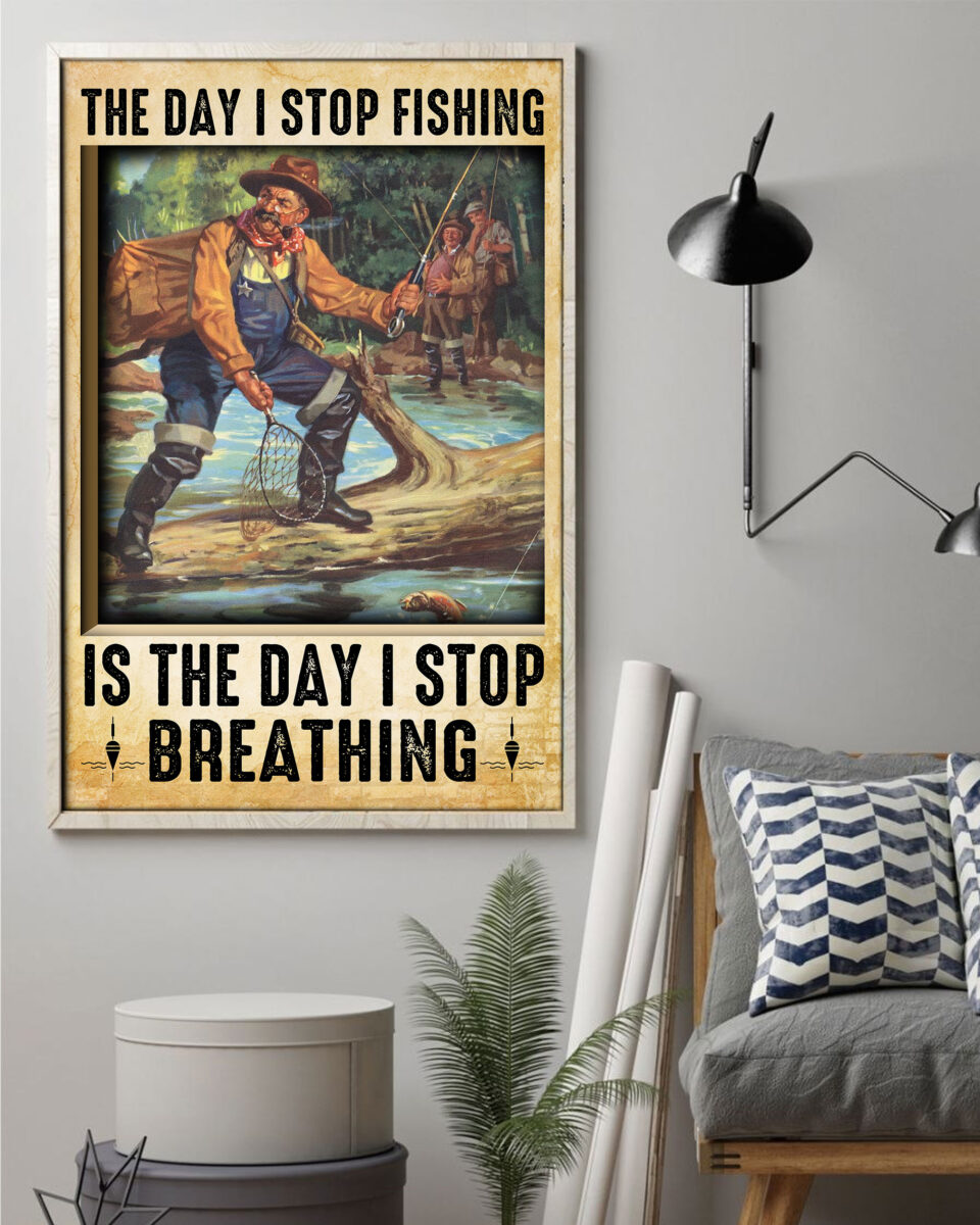 the day i stop fishing is the day i stop breathing old man poster 3