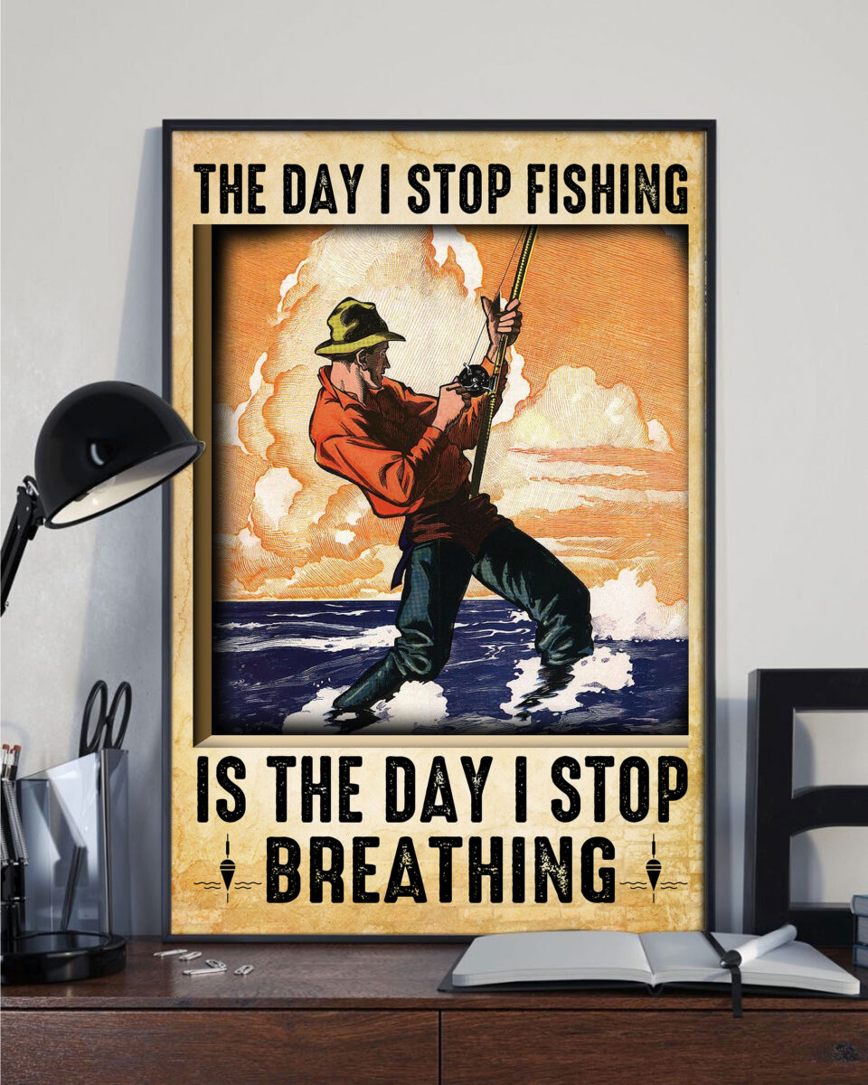 the day i stop fishing is the day i stop breathing poster 2